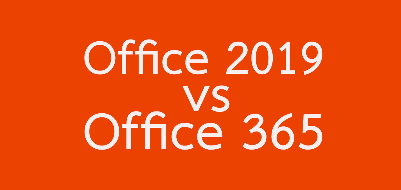 Office2019 vs Office 365